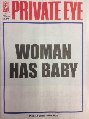 1d33e19c2217b It's a story: Private Eye sums up hours of coverage in three words. Royal  Baby: ...